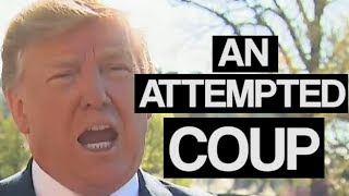 'An Attempted Coup' Says Trump