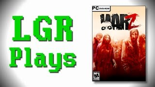 LGR Plays - The War Z (aka Infestation: Survivor Stories)
