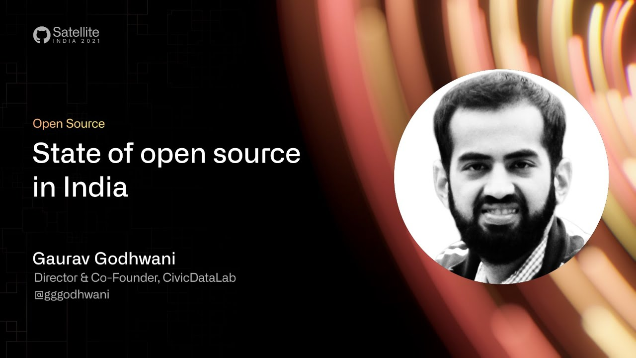 GitHub Satellite India 2021 - State of open source in India