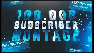 100 THOUSAND SUBSCRIBERS MONTAGE - FORTNITE BATTLE ROYALE - FAZE SPACELYON