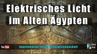 Glühbirnen und elektrischer Strom im Alten Ägypten - woher kommt die Idee?