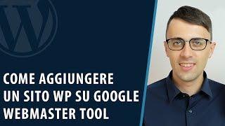 Come aggiungere un sito WordPress su Google Webmaster tool