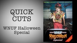 Quick Cuts: WNUF Halloween Special