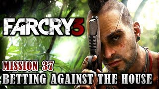 Far Cry 3 Walkthrough - Mission 37: Betting Against The House (Xbox 360 / PS3 / PC)