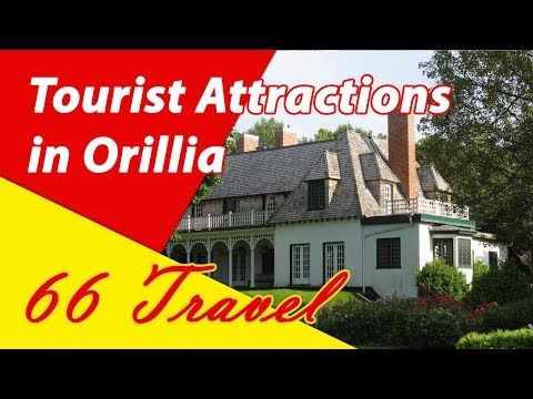 List 5 Tourist Attractions in Orillia, Ontario | Travel to C