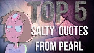 Top 5 Salty quotes from Pearl - Steven Universe