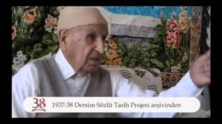 Dersim 38 Tanığı Mehmet Ali Çavuş anlatıyor