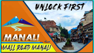 Manali | Mall Road | unlock first in Himachal Pradesh