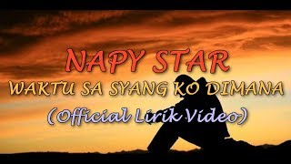 Napy Star - Waktu Sa Sayang Ko Dimana (Official Lirik Video)