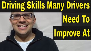 7 Driving Skills Many Drivers Need To Improve At