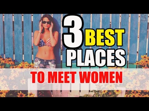 Best Places To Meet Women (Hint: It's Not Clubs, Noisy Bars Or The Street)