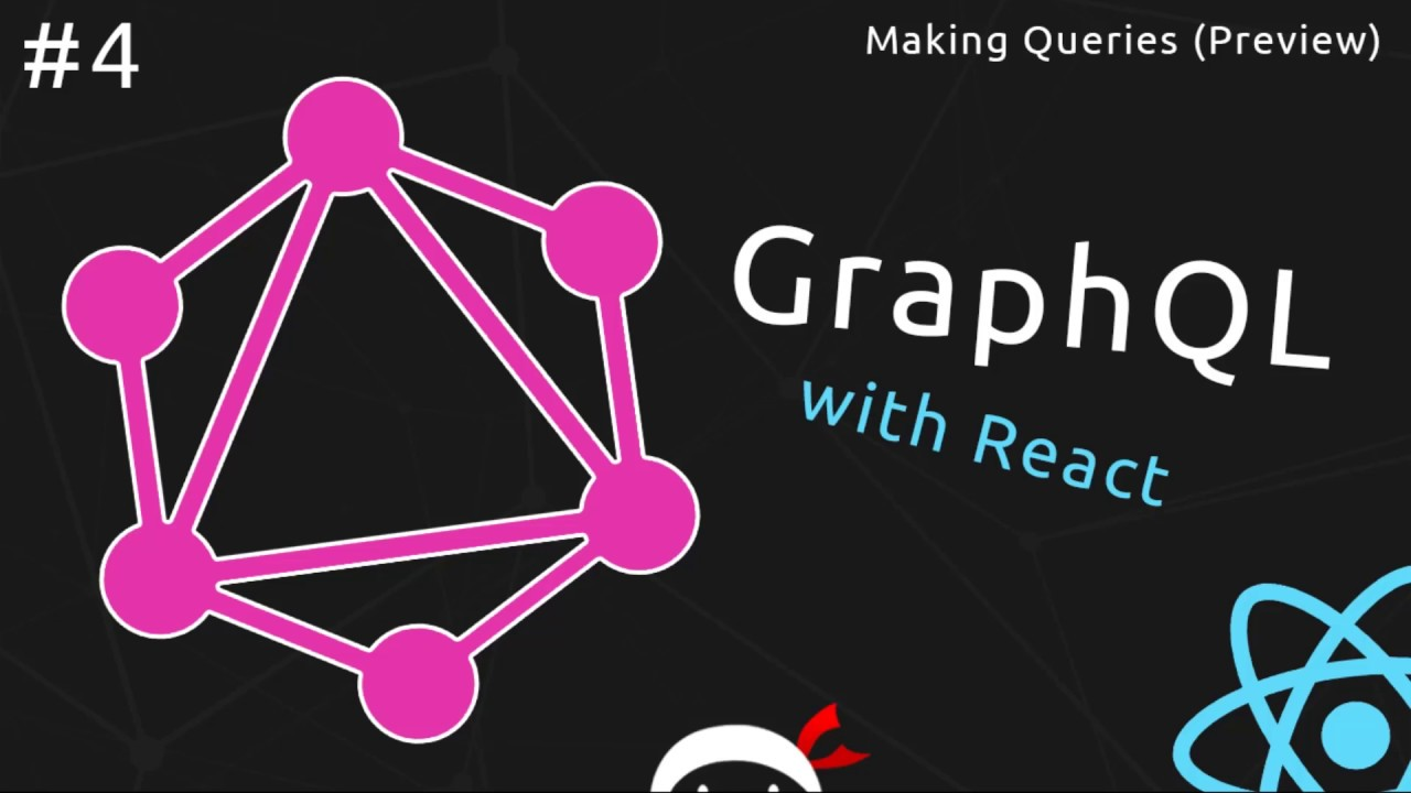 GraphQL Tutorial #4 - Making Queries (front-end preview)