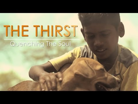 The Thirst | Quenching The Soul | Short Film