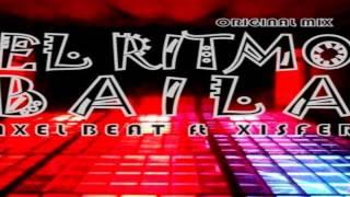 Axel Beat ft Xisfer El Ritmo Baila (Original Mix)