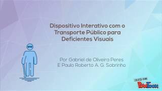 #1181 Dispositivo Interativo com o transporte público para Deficientes Visuais /FEBRACE VIRTUAL 2018