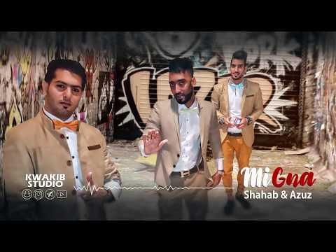 Mi gna | shahab & azuz
