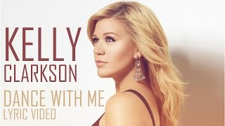 kelly clarkson dance with me lyric video