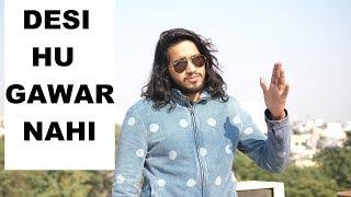 Desi Hu Gawar Nahi || Desi On Top || The Berozgars || Rohit Sehrawat