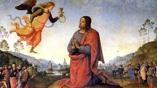 La Agonía de Jesús en el Huerto de Getsemaní | Pasión de Cristo