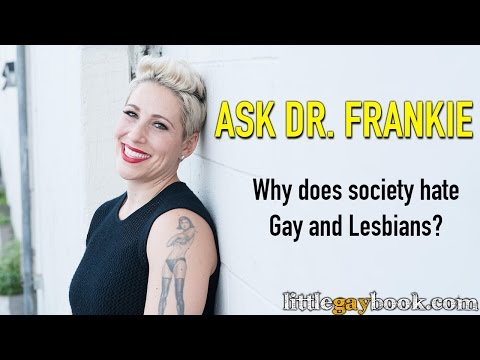 Why Does Society Hate Gay and Lesbian People So Much?