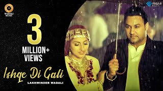 Ishqe Di Gali l Lakhwinder Wadali l Full Video l Full HD