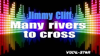 Jimmy Cliff - Many Rivers To Cross (Karaoke Version) with Lyrics HD Vocal-Star Karaoke
