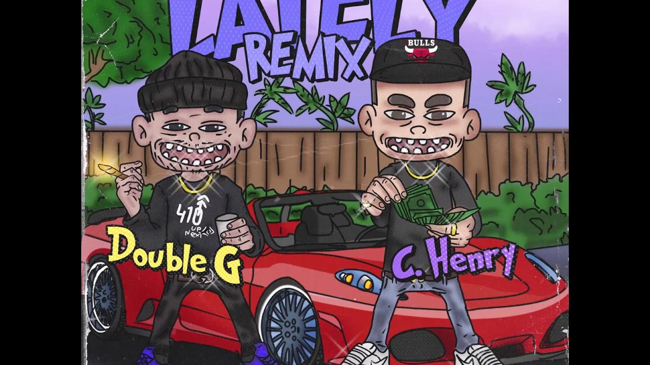 Double G - Lately (Remix) feat. C. Henry [Prod. Killez Beats]