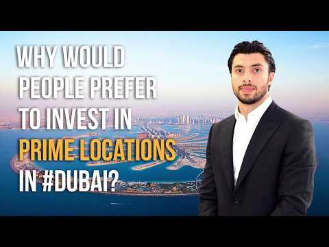 Why Would People Prefer to Invest in Prime Locations in Dubai