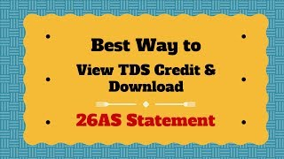 26AS Statement- : Easiest Way to View TDS Credit & Download It !