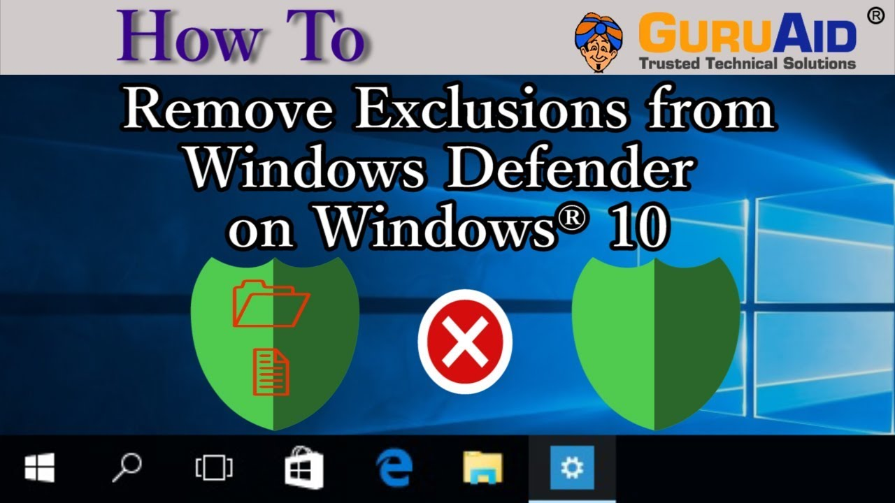 How to Remove Exclusions from Windows Defender on Windows® 10 - GuruAid
