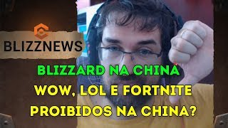 World of Warcraft, Overwatch, Fortnite, Diablo Proibidos na China?