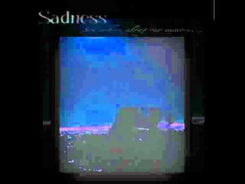 Sadness - Somewhere Along Our Memory