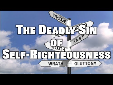 The Deadly Sin of Self-Righteousness