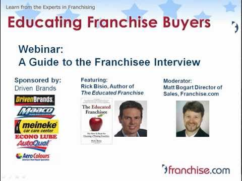 Franchise Webinar, A Guide to the Franchisee Interview with Rick Bisio