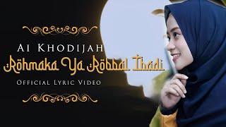 Download Rohmaka Ya Robbal Ibadi - Ai Khodijah (Official Lyric Video)