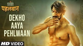 Pehlwaan movie Dekho Aaya Pehlwaan (Hindi) Starring  Kichcha Sudeepa