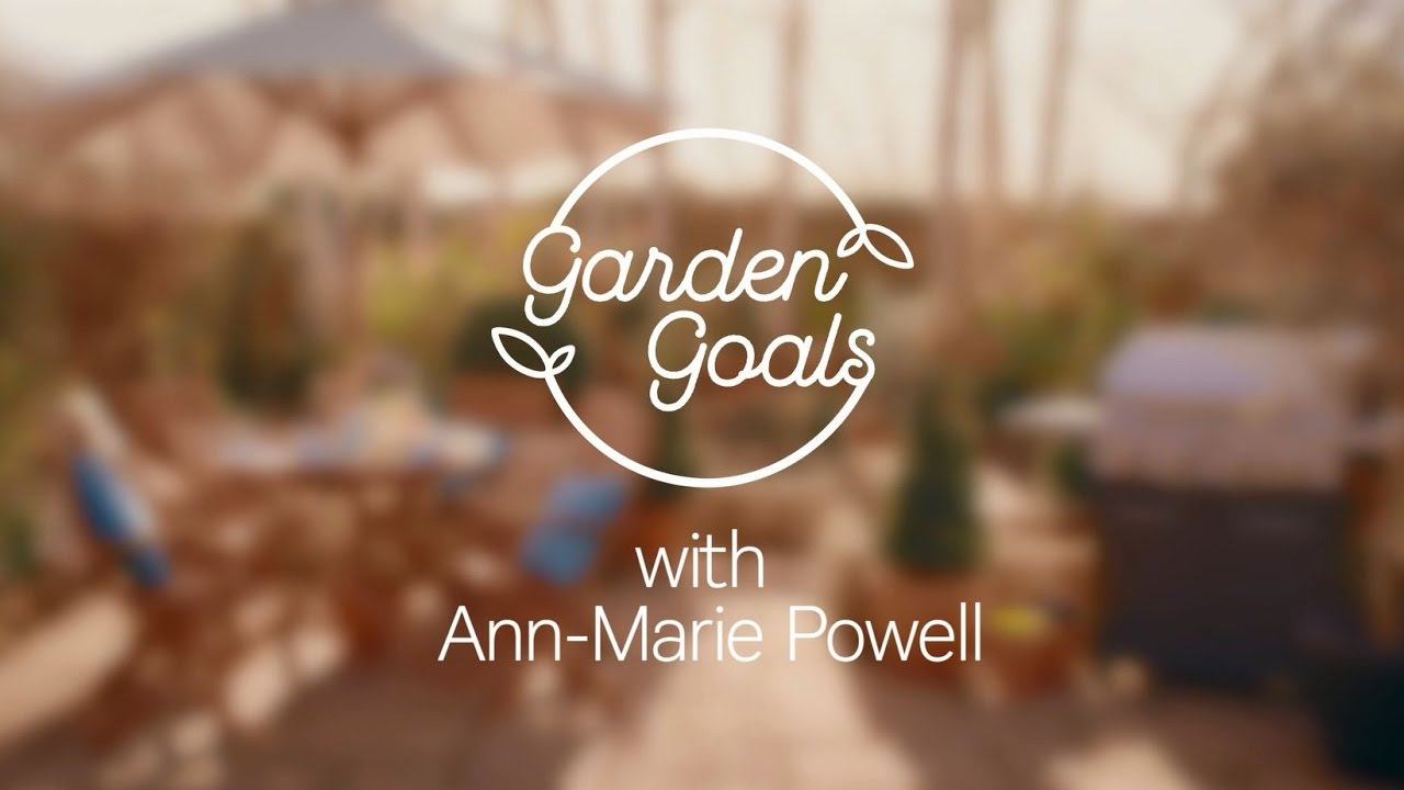 Garden Goals with Ann-Marie Powell - YouTube