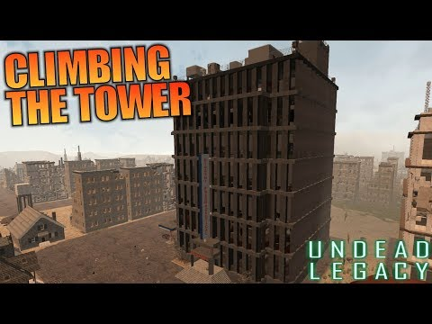CLIMBING THE TOWER | Undead Legacy MOD 7 Days to Die | Let's Play Gameplay Alpha 16 | S01E15