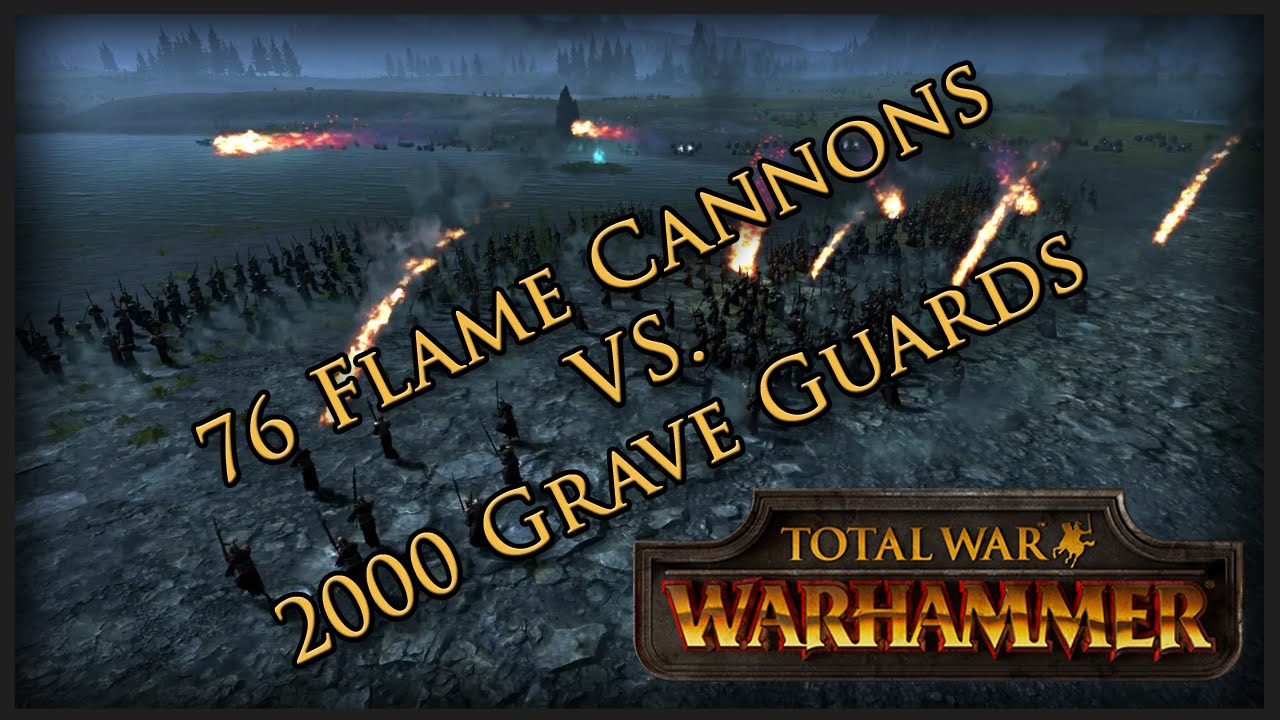 76 Flame Cannons Vs 2000 Grave Guards Total War Warhammer Youtube
