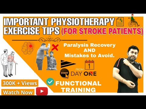 IMPORTANT PHYSIOTHERAPY EXERCISE TIPS FOR FASTER RECOVERY IN STROKE/ PARALYSIS PATIENTS