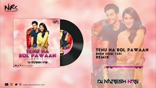 Tenu Na Bol Pawaan Remix | Behen Hogi Teri - DJ NARESH NRS | 2019