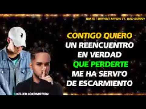 Bad Bunny - Bryant Myers - Triste video en letra.
