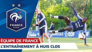 Les images du huis clos à Clairefontaine, Equipe de France I FFF 2019
