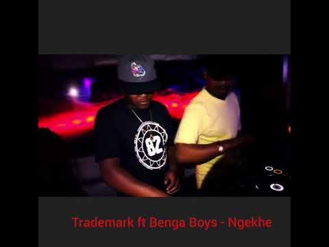 TradeMark Ngekhe Ft Benga Boys