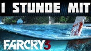 1 Stunde mit: Far Cry 3 (HD/German)
