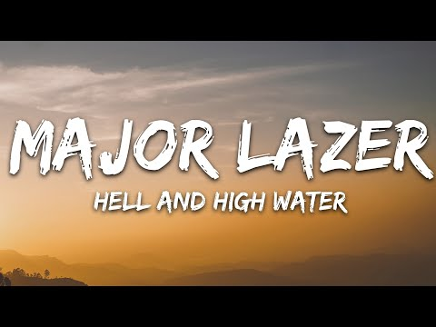 Major Lazer - Hell And High Water Feat Alessia Cara
