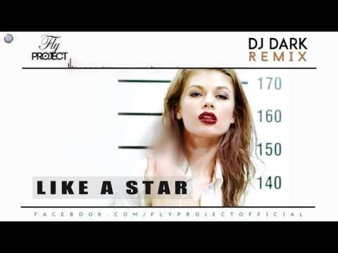 Fly Project - Like a Star (Dj Dark Remix)
