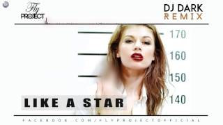 Fly Project - Like A Star Dj Dark Remix - Free Download:  Dj Dar