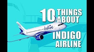 10 things about Indigo Airline, India : 2018