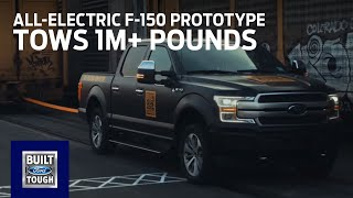 All-Electric F-150 Prototype: Tows 1M+ Pounds | F-150 | Ford